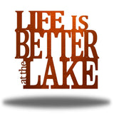 "Copper steel decorative wall signage that says ""LIFE IS BETTER at the LAKE"""