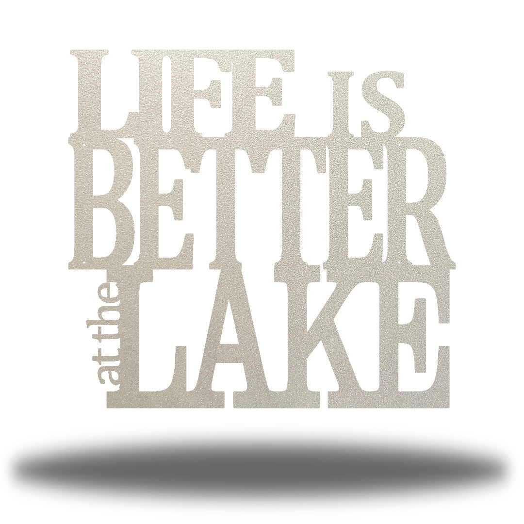 "Silver steel decorative wall signage that says ""LIFE IS BETTER at the LAKE"""