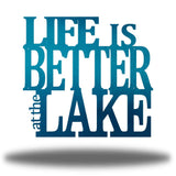 "Teal steel decorative wall signage that says ""LIFE IS BETTER at the LAKE"""