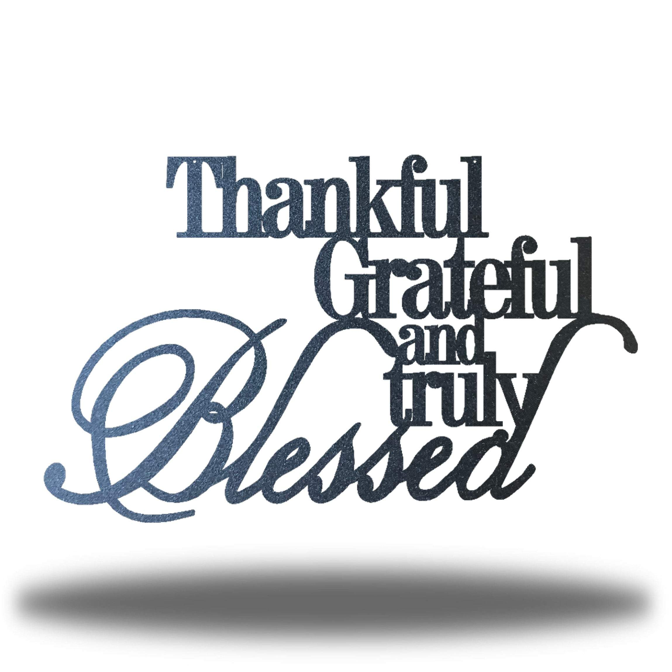 Thankful, Grateful & Truly Blessed - Go Riverside Designs