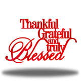 Thankful, Grateful & Truly Blessed