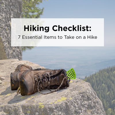 Hiking Checklist: 7 Essential Items to Take on a Hike
