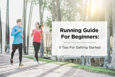 Running Guide for Beginners: 5 Tips For Getting Started