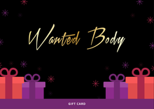 Load image into Gallery viewer, Wanted Body Gift Card