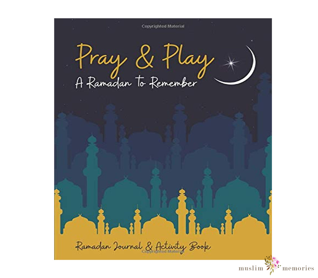 Pray & Play: Ramadan Journal and Activity Book