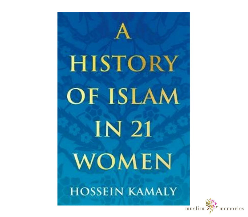 A History of Islam in 21 Women by Kamaly New