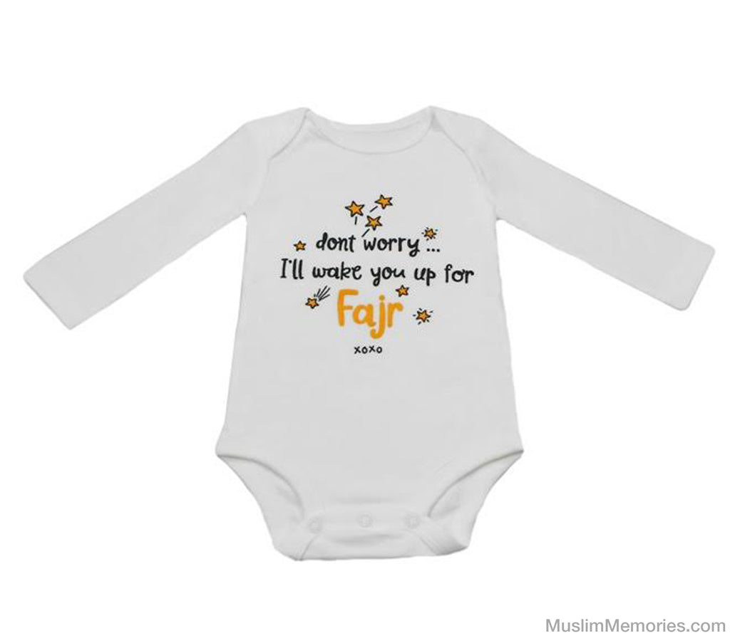 Don't worry, I'll Wake You Up For Fajr (Long Sleeve) - Infant - Muslim Memories