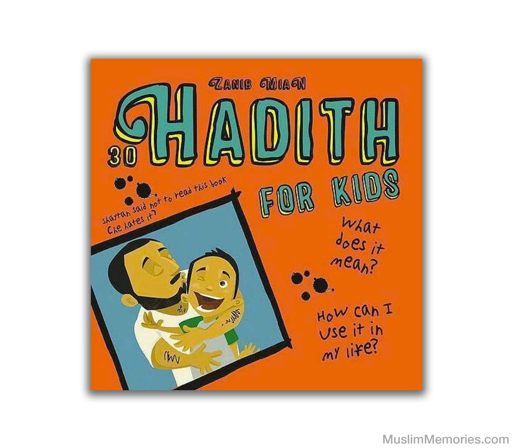 Hadith For Kids by Zanib Mian - Muslim Memories