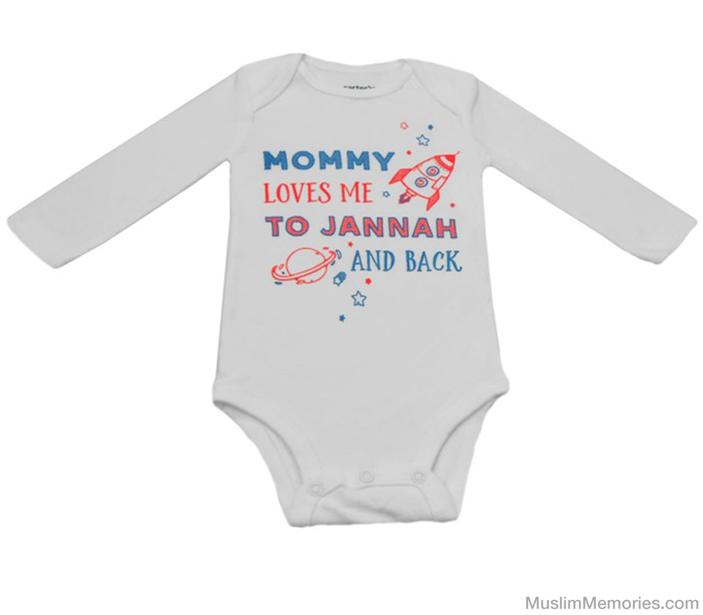 Mommy Loves Me To Jannah And Back (Long Sleeve) - Infant - Muslim Memories