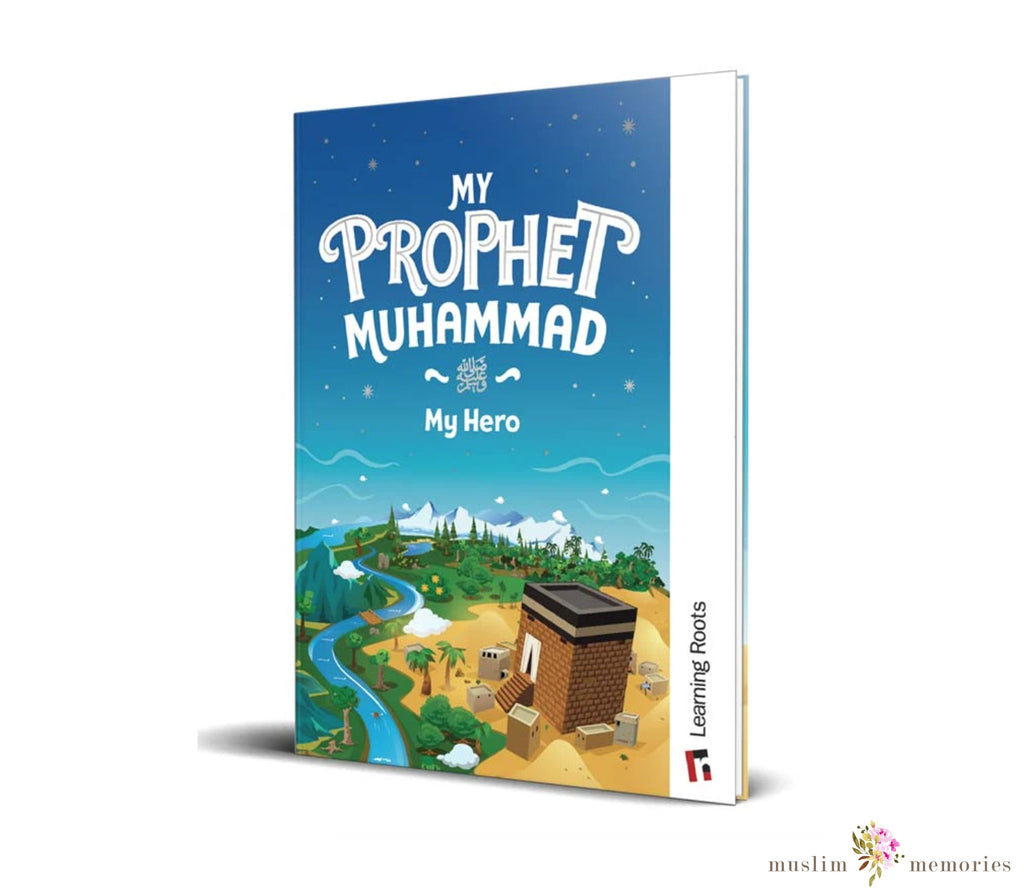 My Prophet Muhammad (S): My Hero