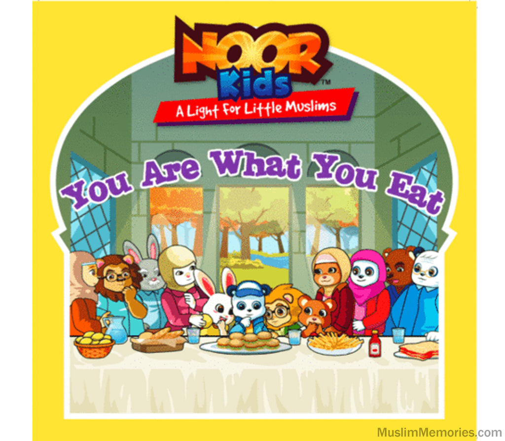 Noor Kids- You Are What You Eat - Muslim Memories