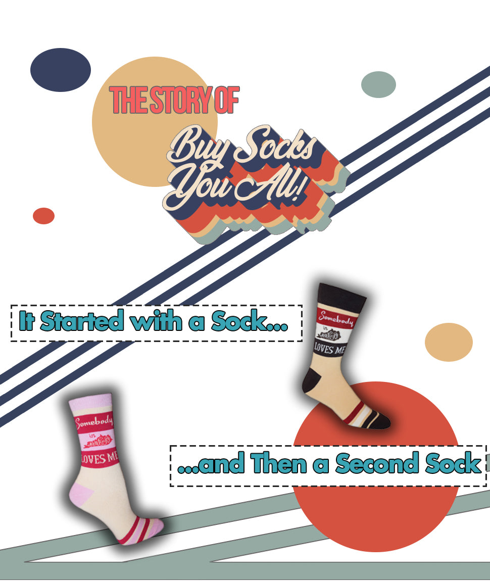 The story of Buy Socks You All. It started with a sock a nd then a second sock.