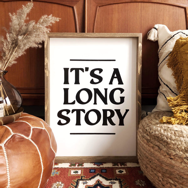 It's a Long Story Sign