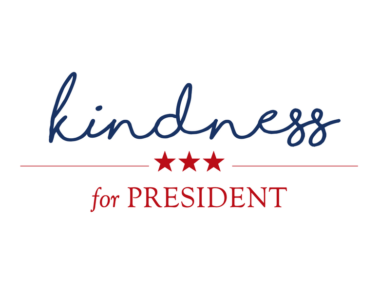 Kindness for President