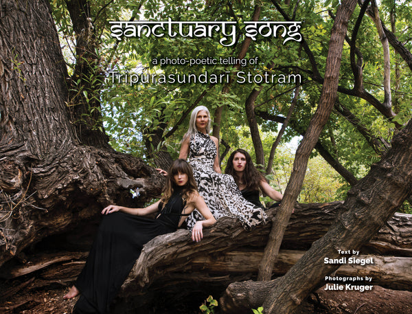 Sanctuary Song - a photo-poetic telling of the Tripurasundari Stotram