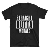 Straight Outta Morale Tee