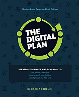 The Digital Plan 2nd Edition: Strategic guidance and planning to: Win political campaigns.