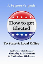 Load image into Gallery viewer, How to get Elected to State & Local Office: A beginner's guide: