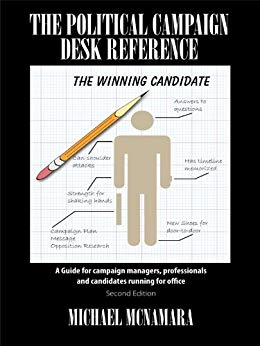 The Political Campaign Desk Reference: A Guide for campaign managers