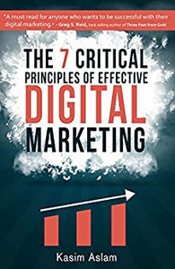 The 7 Critical Principles of Effective Digital Marketing eBook: Kasim Aslam: Kindle Store
