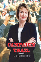 Load image into Gallery viewer, Campaign Trail (By Design) (Volume 9): J A Armstrong: 9780692944073: Amazon.com: Books