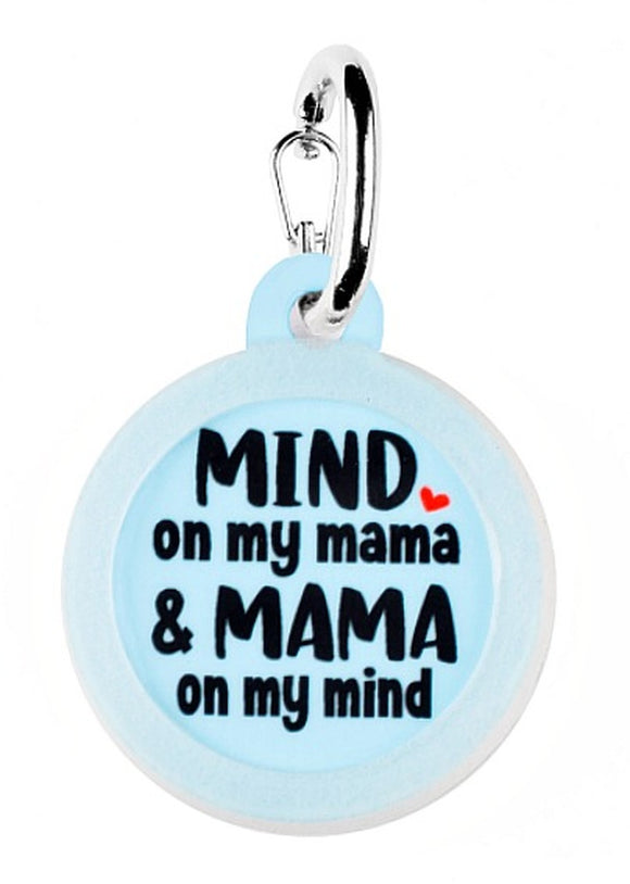 Mind on My Mama & Mama on My Mind - Pet ID Tag