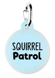 Squirrel Patrol - Pet ID Tag