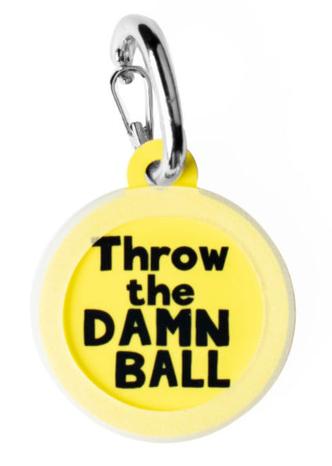 Throw the Damn Ball - Pet ID Tag