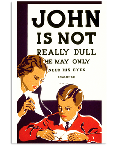 """John is Not Really Dull"" Vintage Optometrist Poster"