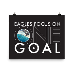 """Eagles Focus On One Goal"" Poster"