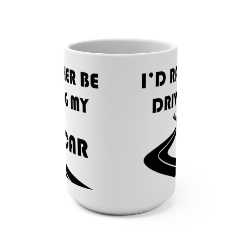 Car Coffee Mug, I'd Rather Be Driving My Car, Car Coffee Cup, Car Lover Gift, Reefmonkey