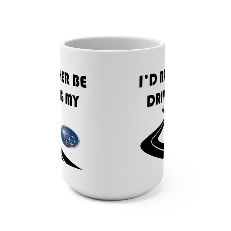 Subaru Coffee Mug 15oz by Reefmonkey I'd Rather Be Driving My Subaru
