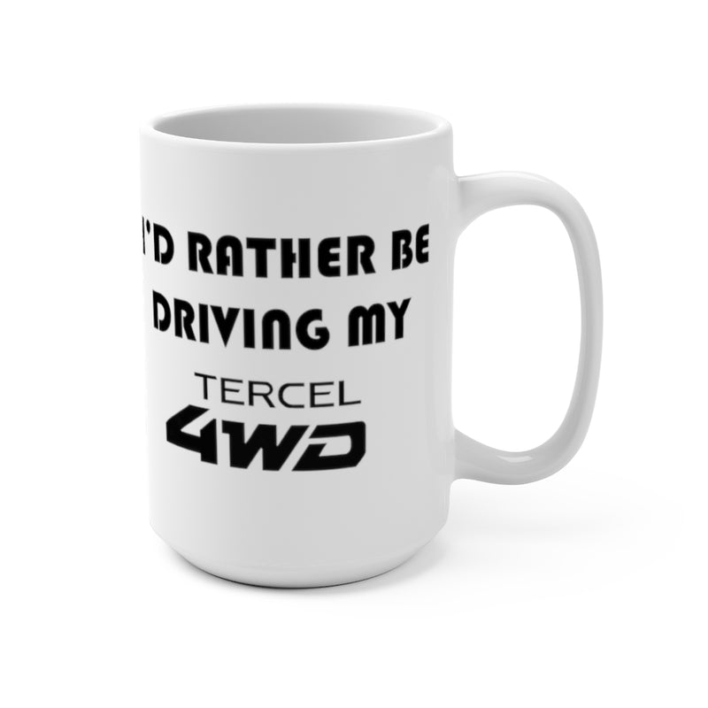 Toyota Tercel Coffee Mug, Tercel Coffee Cup, I'd Rather Be Driving My Tercel 4WD,  Reefmonkey