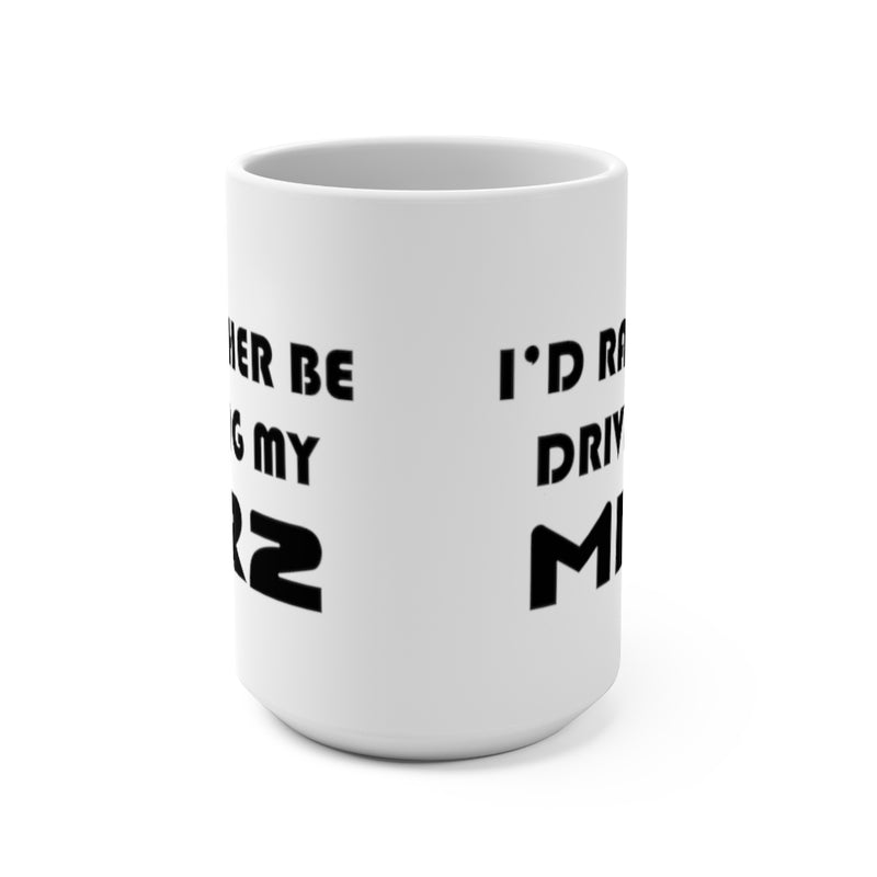 MR2 Coffee Mug, Toyota MR2 Coffee Cup, I'd Rather Be Driving My MR2, Reefmonkey