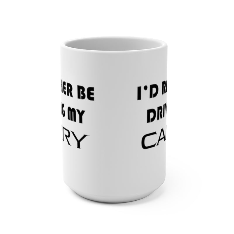 Toyota Camry Coffee Mug, I'd Rather Be Driving My Camry, Camry Coffee Cup