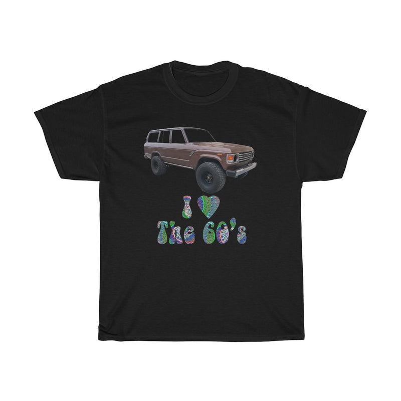 "Toyota FJ60 Land Cruiser ""I Love the 60s"" T shirt"