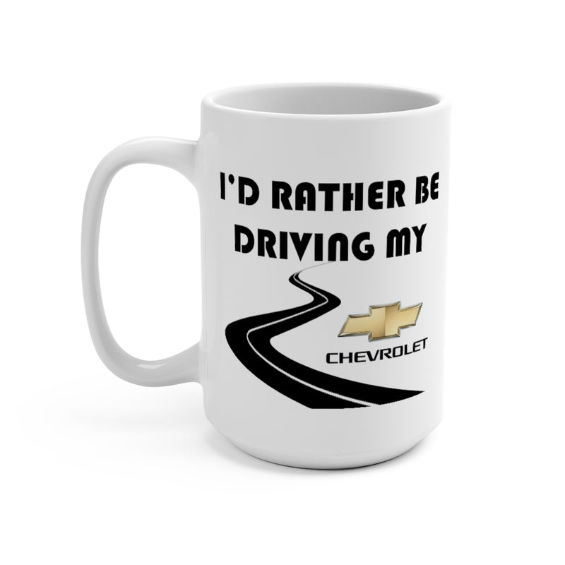 Chevrolet Coffee Mug 15oz by Reefmonkey I'd Rather Be Driving My Chevrolet