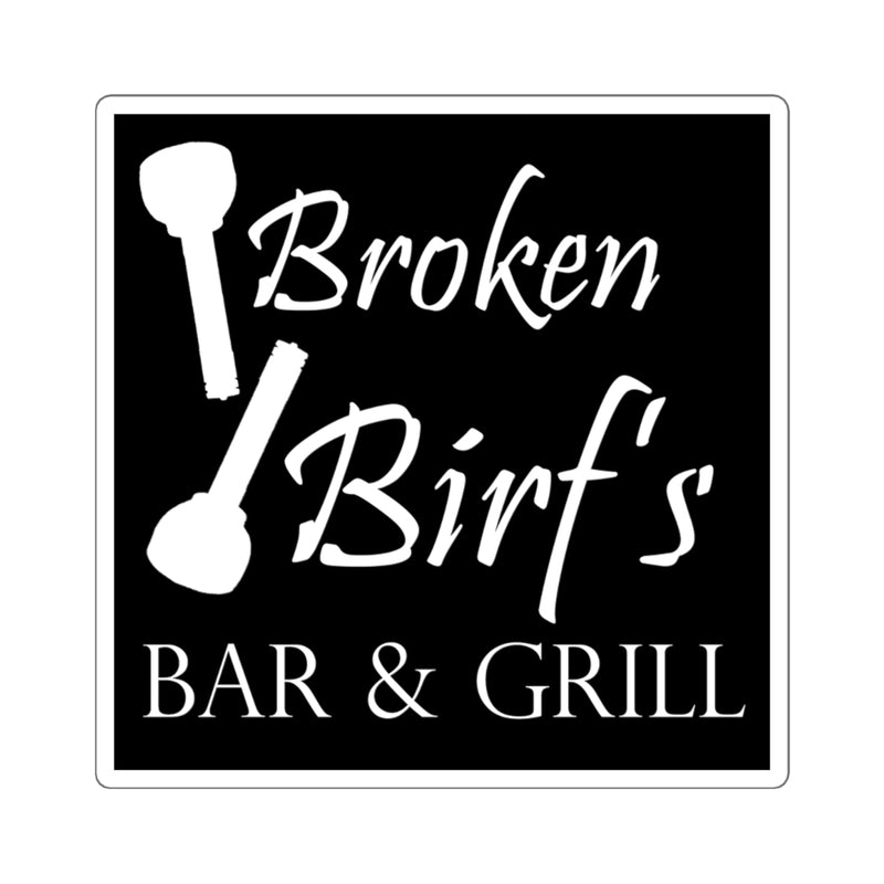 Broken Birf's Bar and Grill Square Stickers
