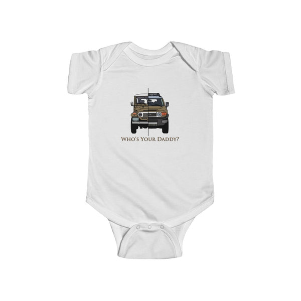 Who's Your Daddy Bodysuit, Toyota Gift, Baby Shower Gift, New Dad Gift , FJ Cruiser Gift - Artwork by Brody Ploude