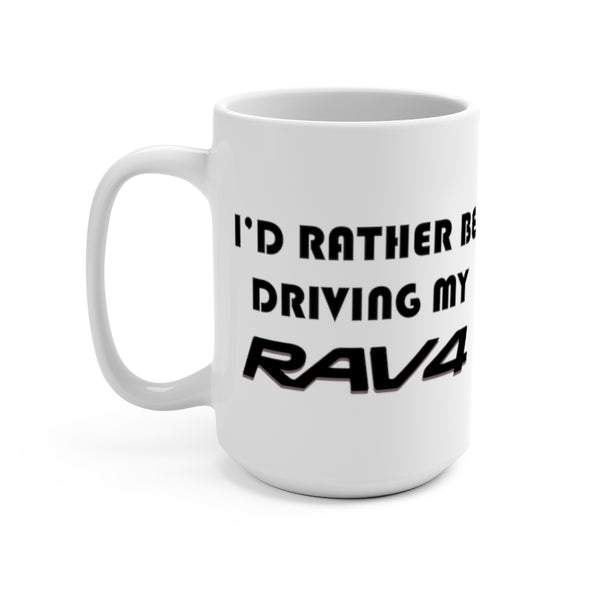 Toyota RAV4 Coffee Mug, Rav4 Coffee Cup, Toyota Gift, I'd Rather Be Driving My RAV4 - Reefmonkey