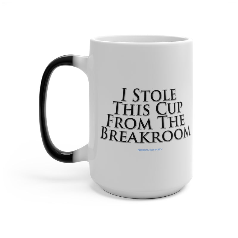 "Color Changing Prank Mug by Reefmonkey ""I Stole this Cup from the Breakroom"""