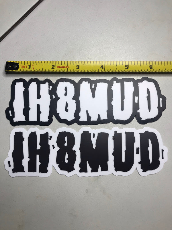 IH8MUD Decal Black and White