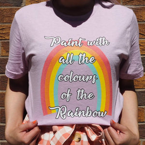 Paint With All The Colours Of The Rainbow Unisex Tee