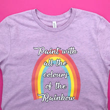Load image into Gallery viewer, Paint With All The Colours Of The Rainbow Unisex Tee