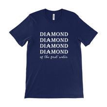 Load image into Gallery viewer, Diamond Of The First Water Unisex Tee
