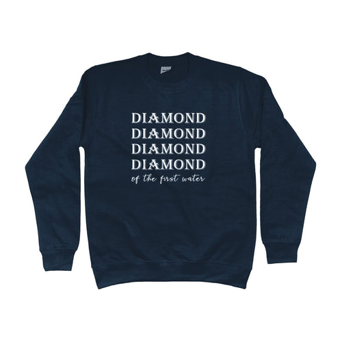 Diamond Of The First Water Unisex Sweatshirt