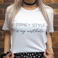 Load image into Gallery viewer, Disney Style Is My Aesthetic Unisex Tee