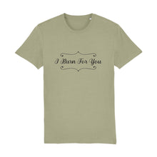 Load image into Gallery viewer, I Burn For You Unisex Tee
