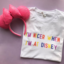 Load image into Gallery viewer, I'm Nicer When I'm At Disney Limited Edition Unisex Tee