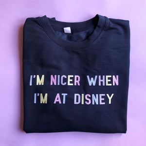 I'm Nicer When I'm At Disney Pastel Unisex Sweatshirt
